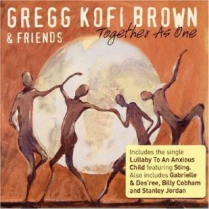 Together As One – Gregg Kofi Brown and Friends