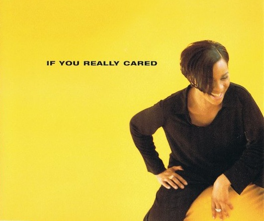 If You Really Cared (Single) 1996